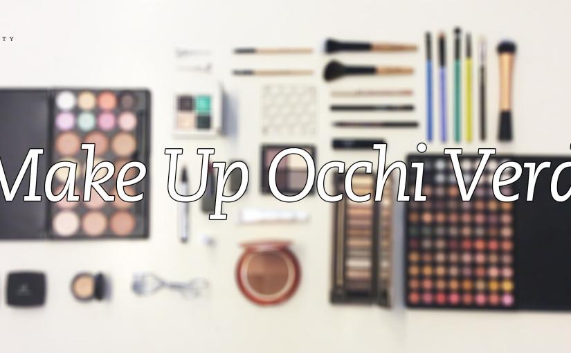 Occhi verdi: make up giorno e make upsera