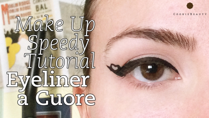 Make Up Speedy Tutorial: Eyeliner a Cuore