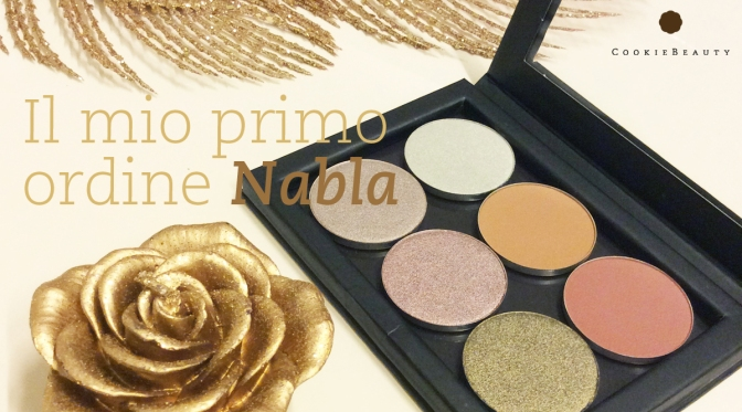 Il mio primo ordine Nabla Cosmetics