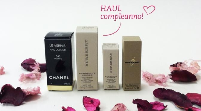 Haul Compleanno! Nuovi Burberry Lip Kisses & Chanel Désirio