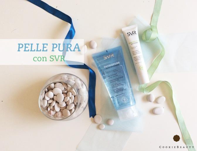 SVR Physiopure e Sebiaclear – linee specifiche per pelli sensibili e acneiche