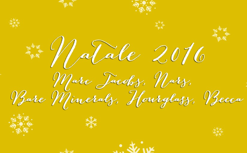 SEPHORA PRESS DAY: NOVITÀ NATALE 2016 MARC JACOBS, NARS, BARE MINERALS, HOURGLASS E BECCA